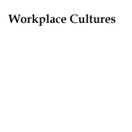 Workplace Cultures