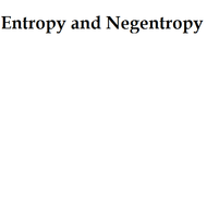 Entropy and Negentropy