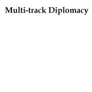 Multi-Track Diplomacy
