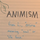 Animism and Related Beliefs