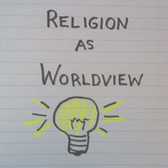 Religion as Worldview