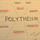 Polytheism & Henotheism