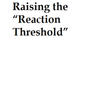 "Raising the ""Reaction Threshold"""