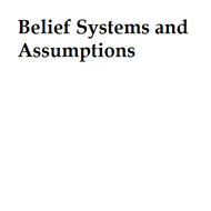 Belief Systems and Assumptions