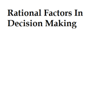 Rational Factors in Decision Making: