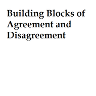 Building Blocks of Agreement and Disagreement