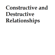 Constructive and Destructive Relationships