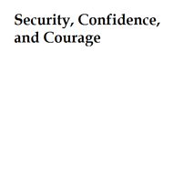 Security, confidence, and courage