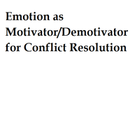 Emotion as motivator/demotivator for conflict resolution