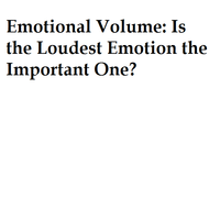 Emotional Volume: Is the loudest Emotion the important one?