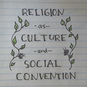 Religion as Culture & Social Convention