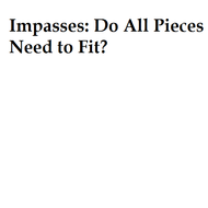Impasses: Do All Pieces Need to Fit?