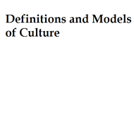 Definitions and Models of Culture