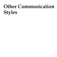 Other Communication Styles