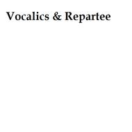 Vocalics & Repartee