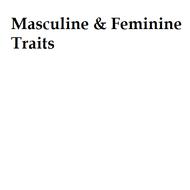 Masculine & Feminine Traits
