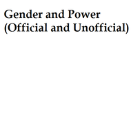 Gender and Power (Official and Unofficial)