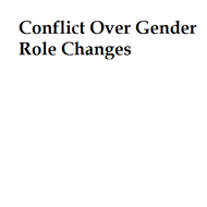Conflict over Gender Role Changes