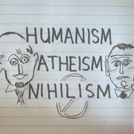 Humanism, Atheism, and Nihilism